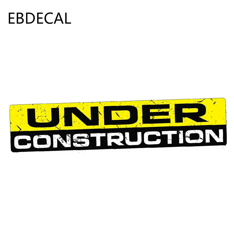 EBdecal  UNDER CONSTRUCTION Decal   For Auto Car/Bumper/Window/Wall Decal Sticker Decals DIY Decor CT6653