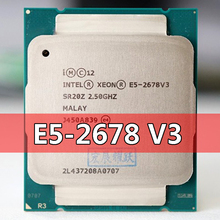 معالج إنتل زيون E5 2678 V3 CPU 2.5G تخدم LGA 2011 3 E5 2678 V3 2678V3 PC سطح المكتب المعالج CPU ل X99 اللوحة