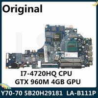 Placa base LSC para ordenador portátil Lenovo Y70-70, LA-B111P 5B20H29181 I7-4720HQ CPU 960M 4G GPU 100% probada