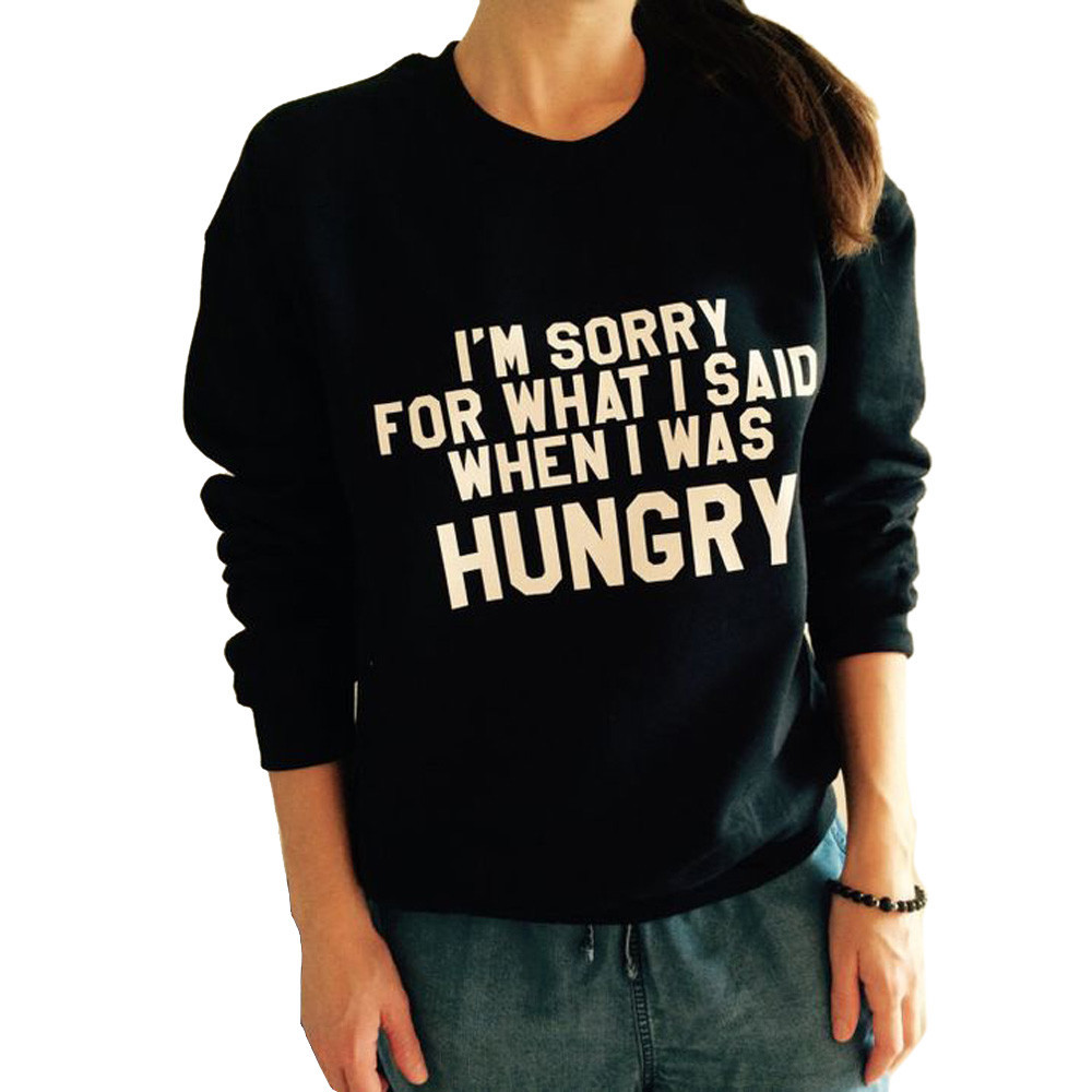 Im Sorry for What I Said When I Was Hungry Funny Woman 2019 Hoodies Plus Size Women Sweatshirt Long Sleeve Hoodies Clothes