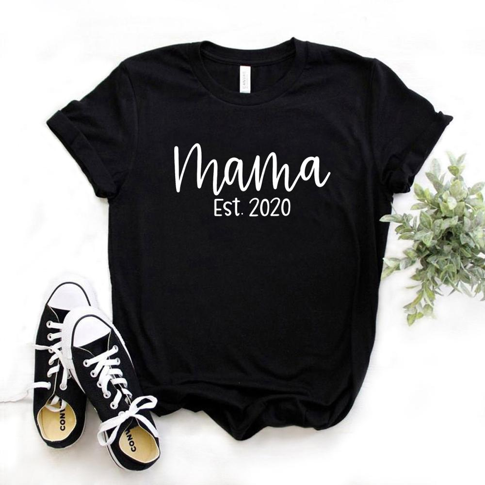 Mama Est. 2020 Print Mom Women Tshirt Cotton Casual Funny T Shirt Gift Lady Yong Girl Top Tee 6 Color A-1124