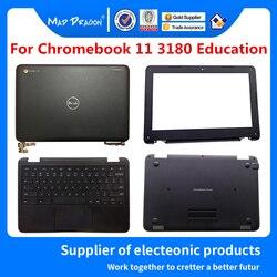 LCD Coperchio Superiore 05HR53 Frontale LCD Bezel 00P37K Tastiera Palmrest 0VK0VC Coperchio della Base Inferiore 0YJDF3 0RNFHX Per Dell Chromebook 11 3180