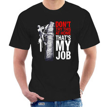 Arborist - Don't try this at home T-shirt 2020 Summer Men's Short Sleeve T-Shirt @058846