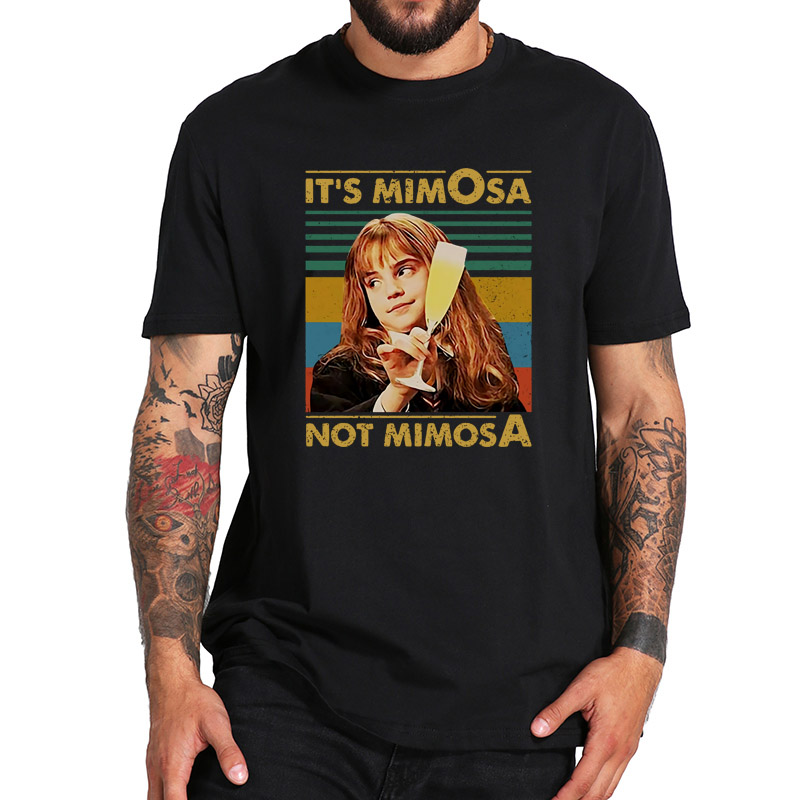 100% Cotton   T     shirt   It's Mimosa Not Mimosa Funny   T     Shirt   Harry Lovers Hermi-one Movie TShirt Fitness Homme EU Size Tops