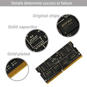 Image 2 - ZIFEI DDR4 8GB 4GB 16GB 32GB 2133 2400 2666 MHz so dimm SDRAM ذاكرة عشوائية RAM الكمبيوتر المحمول