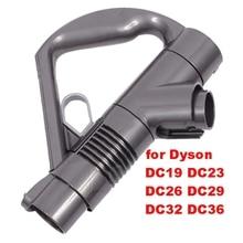 1pcs Replacement parts high quality Vacuum cleaner handle for Replacement dyson DC19 DC23 DC26 DC29 DC32 DC36 DC37 accessories
