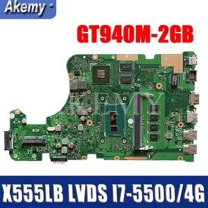 Akemy LVDS X555LB Motherboard For Asus X555LB X555LJ X555LF X555LD X555L Loptop Motherboard Mianboard I7-5500/4G RAM GT940M-2GB
