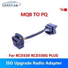 Lexucar RCD330 Plus RCD330g Connector Adapter Cable MQB To PQ Platform Upgrade Radio MIB For VW Tiguan Passat Jetta