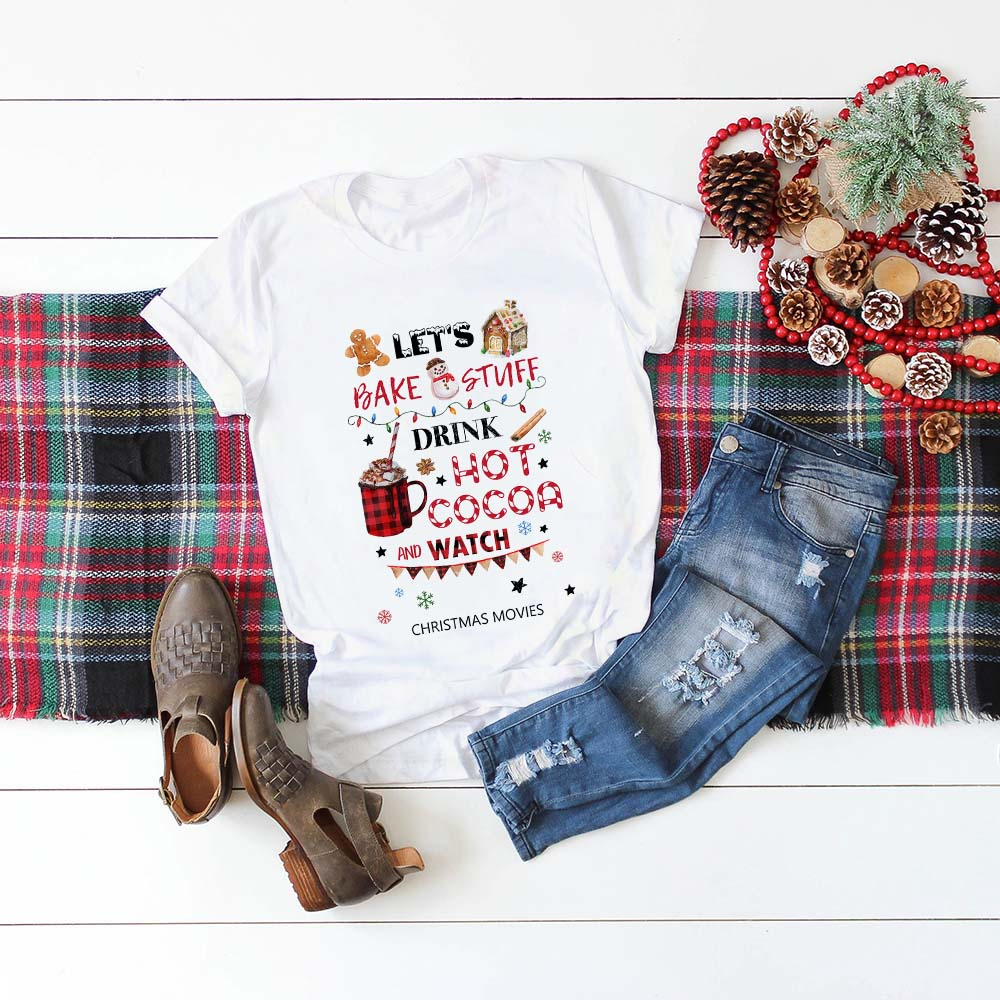Let Bake Stuff Drink Hot Cocoa and Watch Christmas Movie   T     Shirt   Women Fashion Graphic Cute Tee Top Aesthetic Kawaii   Shirt