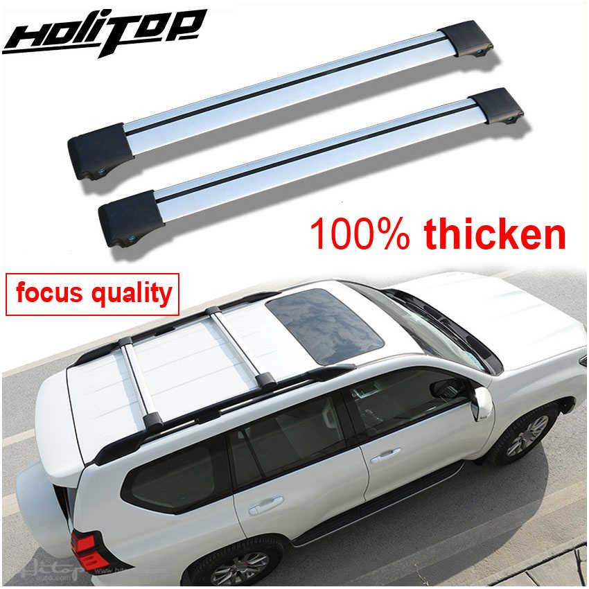 horizontal roof rail roof rack bar cross bar for toyota land cruiser prado 2700 4000 anti thef real thicken aluminum alloy