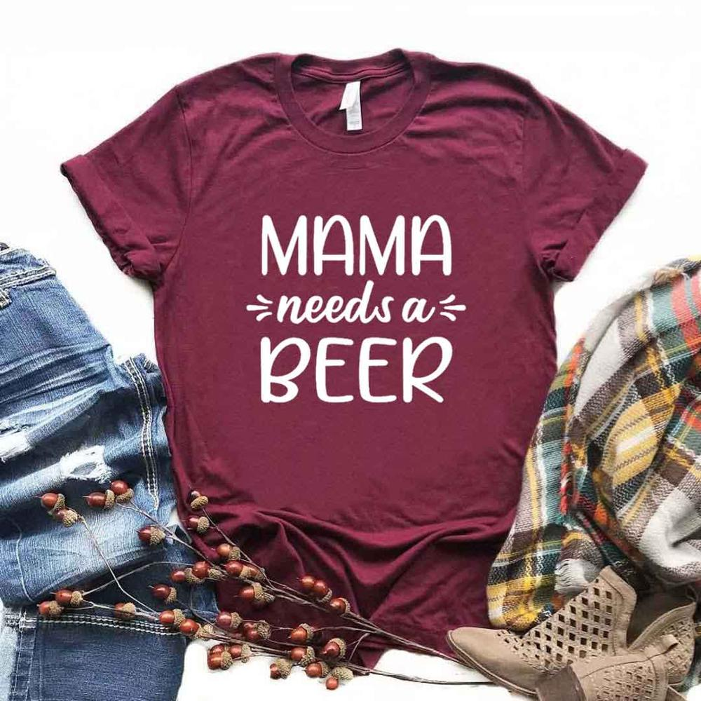 Mama Needs A Beer Print Women Tshirts Cotton Casual Funny T Shirt For Lady  Yong Girl Top Tee 6 Color NA-1014