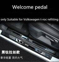 Pedal de boas-vindas apenas adequado para volkswagen t-roc remontagem  para t-roc aço inoxidável acessórios de pedal de boas-vindas