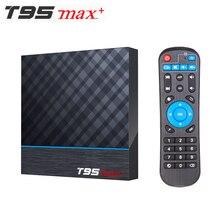 T95 MAX PLUS Amlogic S905X3 스마트 TV 박스 안드로이드 9.0 4GB RAM 32GB 64GB ROM 2.4G 5G wifi 블루투스 4K UHD 셋톱 박스 vs H96 MAX