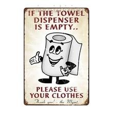 Si el dispensador de toallas por favor usa tu ropa metal señal de estaño pegatina decoración Bar Pub hogar Retro póster cómic etiqueta engomada