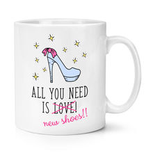 Girl Gift Mug All You Need Is Love New Shoes 350ml Funny Fashion Ceramic Coffee Tea Cup