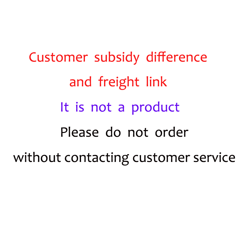 Customer Subsidy Difference And Freight Link. It Is Not A Product. Please Do Not Order Without Contacting Customer Service.