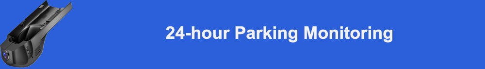 24-hour parking monitoring 标题