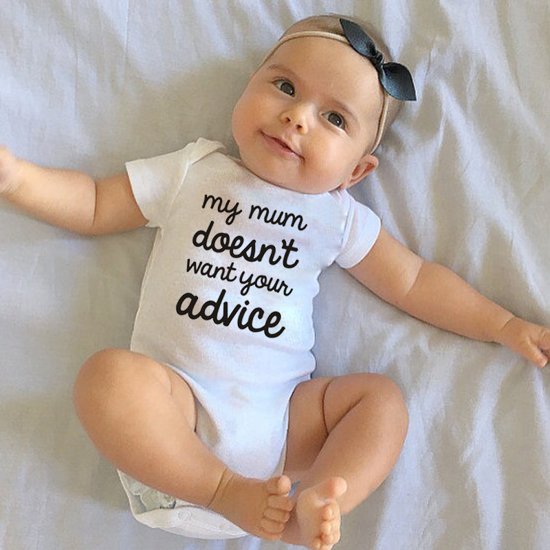 Funny My Mother Does Not Want Your Advice Letters Print Newborn Baby Clothes White Cotton Baby Body For 0-24M Baby Girl Clothes
