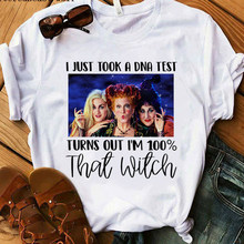 Hocus pocus t shirt women halloween horror vogue tshirts girl I JUST TOOK A DNA TEST top tee summer casual short sleeve female(China)
