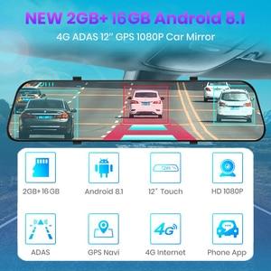 Image 2 - 4G רכב DVR 12 אינץ חדש אנדרואיד 8.1 GPS WiFi אחורית 1080P עבור אוטומטי מקליט רכב מראה HD וידאו דאש מצלמת Registrator FM