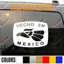 HECHO EN México-pegatina adhesiva vinilo troquelado, para coche, camión, mejicano, elegir tamaño y color