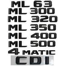 3D Letters For Mercedes Benz ML55 ML63 AMG ML250 ML280 ML300 ML320 ML350 ML400 ML420 ML430 ML450 ML500 ML550 CDI 4MATIC Emblems цена