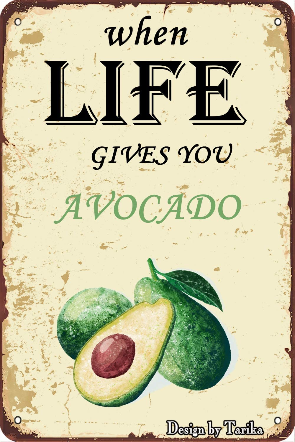 When Life Gives You Avocado 8X12 Inch Retro Look Iron Decoration Painting Sign for Home Kitchen Bathroom Farm Wall Decor