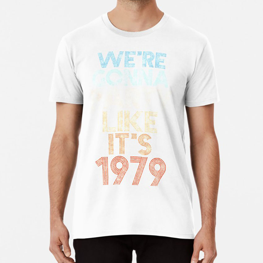 We're Gonna Party Like It's <font><b>1979</b></font> T shirt 100 authentic certified <font><b>vintage</b></font> <font><b>1979</b></font> birthday 40 39 birth compleano Oversized image