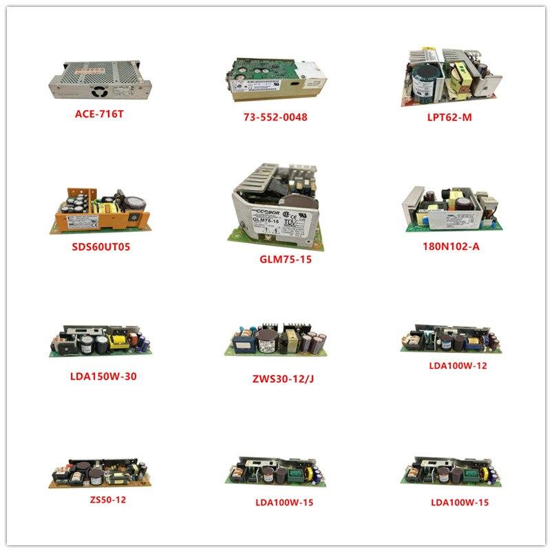 ACE-716T| 73-552-0048| LPT62-M| SDS60UT05| GLM75-15| 180N102-A| LDA150W-30| ZWS30-12/J| LDA100W-12| ZS50-12| LDA100W-15 Used