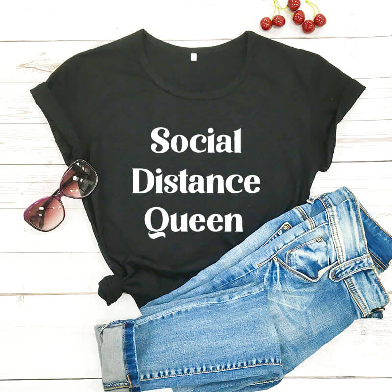 Social Distance Queen Stay At Home T Shirt Social Distancing Shirts New Arrival 2020 100%cotton Funny T Shirt Quarantine Shirt