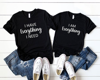 I Have Everything I Need Shirts -Couples Shirts T-Shirt I Have Everything I Need I Am Everything Wedding Gift Anniversary Shirts i have sugar page 7