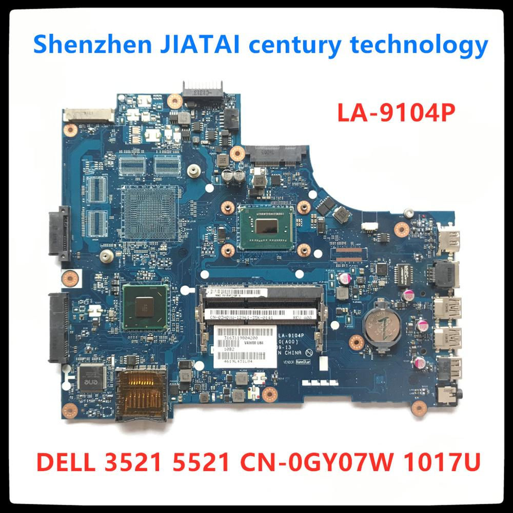 LA-9104P FOR DELL INSPIRON 2521 3521 5521 Laptop Motherboard 1017U CN-0GY07W 0GY07W GY07W Mainboard NOTEBOOK PC 100% Test OK