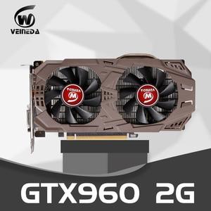 VEINEDA Graphics Card Original GTX 960 2GB 128Bit GDDR5 Video Cards for nVIDIA VGA Cards Geforce GTX960GTX 750 Ti 950 1050