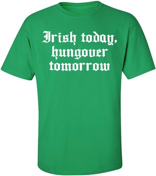 Funny St. Patrick's Day Irish Today Hungover Tomrrow Adult Short Sleeve T-Shirt New Arrivals Mens Cool Tee Summer 2020 Tshirt image