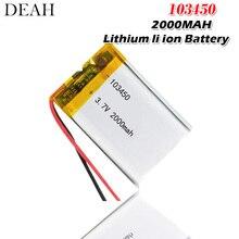 3,7 V 2000mAh 103450 Lipo литий-полимерная аккумуляторная батарея для gps навигатора MP5 gps Bluetooth динамик гарнитура электронная книга камера