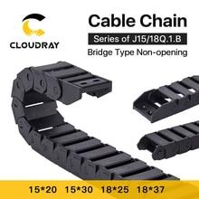 Cloudray Кабельные цепи 15x20 15x30 18x25 18x37 мм Тип моста не открывающийся пластиковый буксир передачи Тяговая цепь для машины