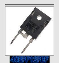 5 PIÈCES 50 PIÈCES Nouveau original authentique 40EPF12PBF À 247 40EPF12 TO247 1200V40A diode de récupération rapide