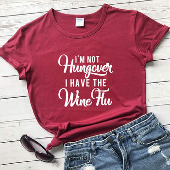 I'm Not Hungover I Have The Wine Flu T-shirt Funny Wine Lover Gift Tshirt Casual Women Short Sleeve Day Drinking Top Tee image