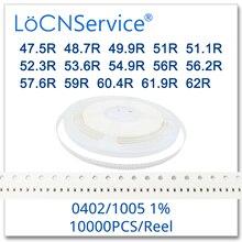 LoCNService 0402 1% 10000PCS 47.5R 48.7R 49.9R 51R 51.1R 52.3R 53.6R 54.9R 56R 56.2R 57.6R 59R 60.4R 61.9R 62R 1005 저항기 OHM