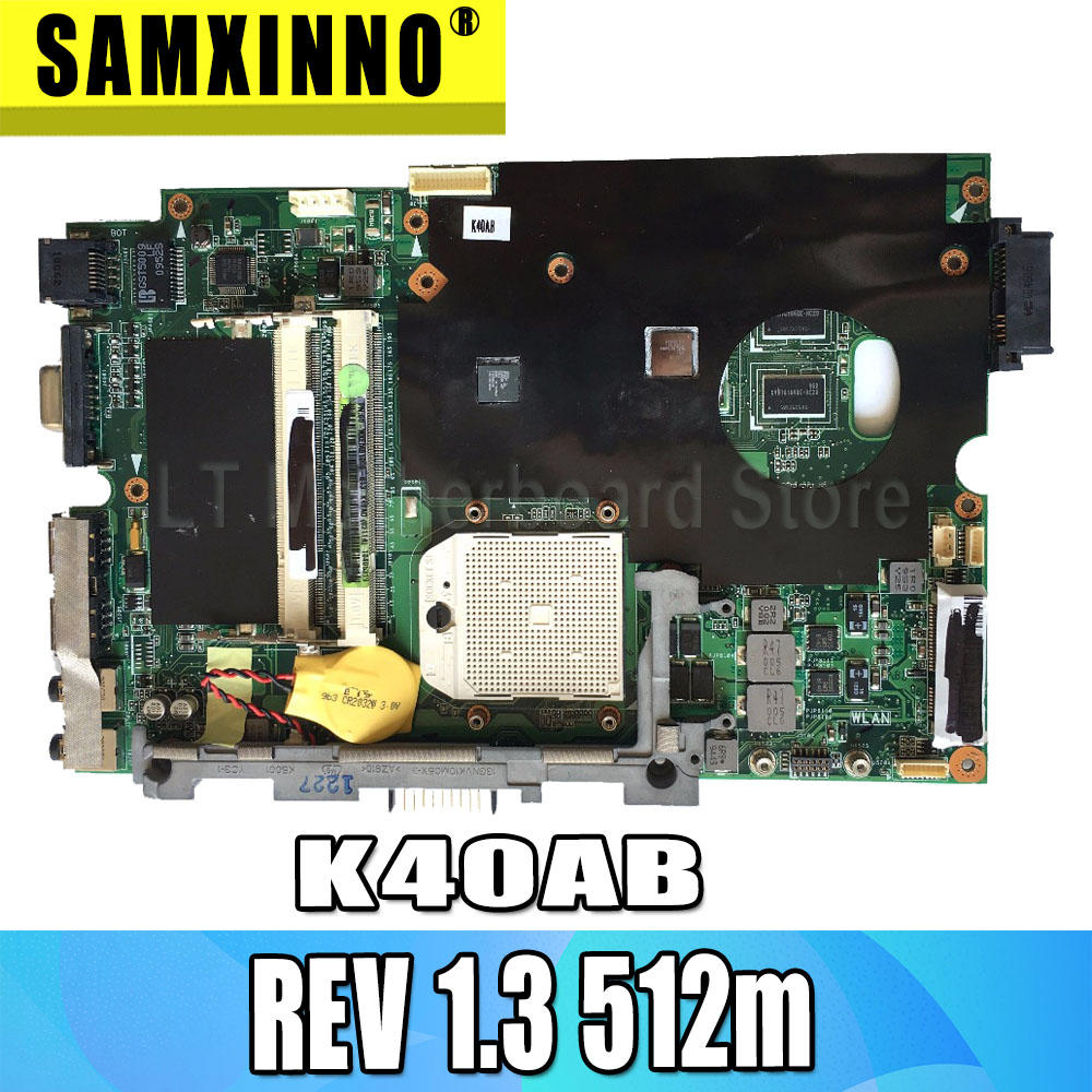 For ASUS K40AF K40AB K40AD K50AF K50AB K50AD Laptop Motherboard Mainboard  REV 1.3 512m Graphics 14-inch Support 2007 CPU