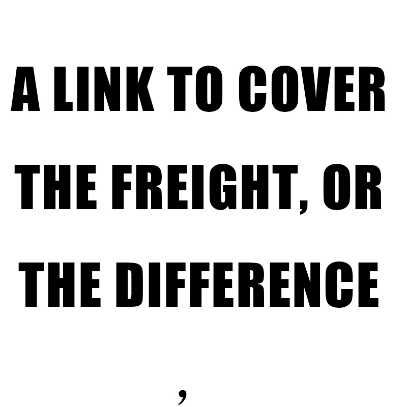 A link to cover the freight, or the difference,
