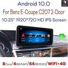 Автомобильный мультимедийный плеер Snapdragon, на Android 10, экран 10,25 дюйма, GPS, радио, для Mercedes Benz E-Class, двухдверного купе C207 W207 A207 2009-2016