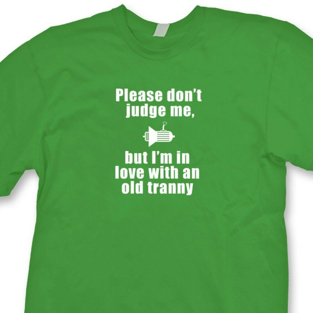 Dont Judge Me In Love With Old Tranny Funny T shirt Vintage Cars Tee Shirt image