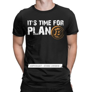 Men's It's Time For Plan B Bitcoin BTC Crypto Currency T Shirts Cryptocurrency Blockchain Christmas T-Shirts Drop Ship 1