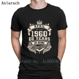 Born In April 1960 60th Birthday Gift Ideas T Shirt Designer Famous Natural Family Summer S-4XL Cotton Building Shirt(China)