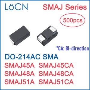 Image 1 - 500 قطعة TVS ديود 45V 48V 51V SMA SMAJ45A SMAJ45CA SMAJ48A SMAJ48CA SMAJ51A SMAJ51CA DO 214AC عالية الجودة LoCN SMD SMAJ