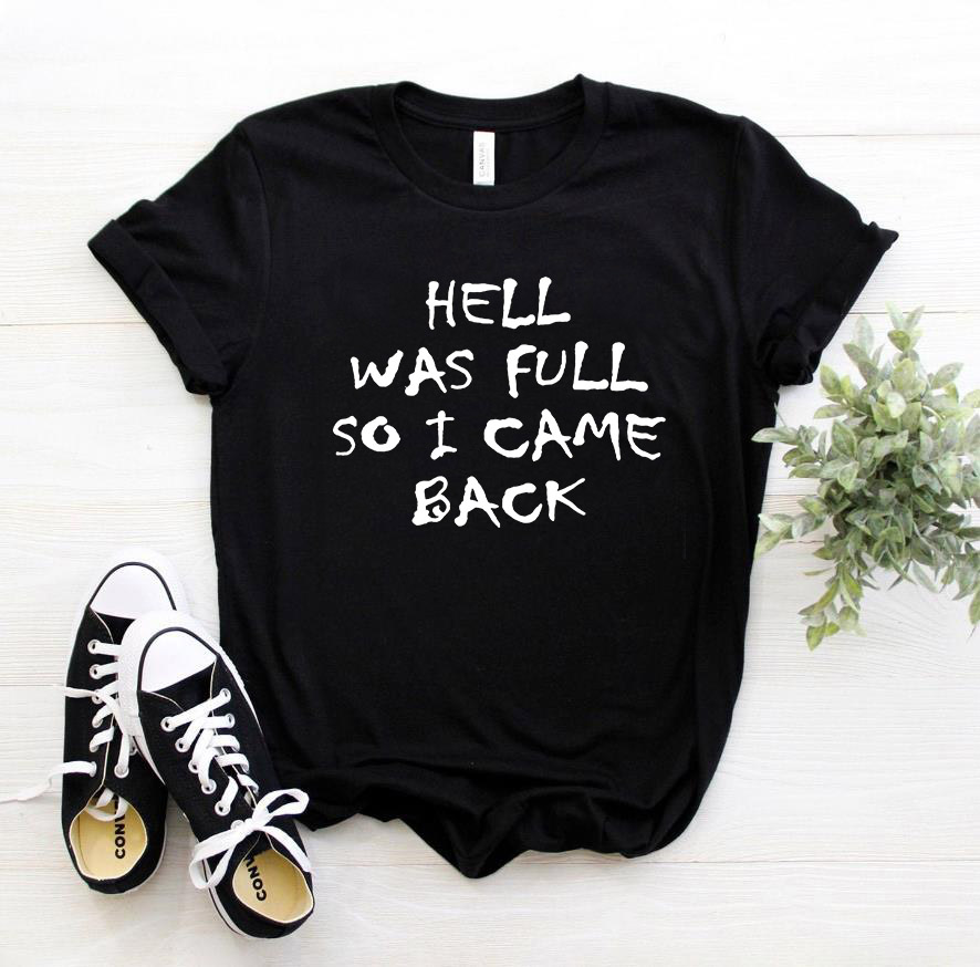 HELL WAS FULL So I Came Back Letter Print T Shirt Women Short Sleeve O Neck Loose Tshirt 2020 Summer Women Tee Shirt Tops