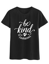 Be Kind and Courageous Letter Print Women T-shirts Cute Heart Arrow Graphic Tees Casual Tshirt Harajuku Summer Female T Shirt arrow print tunic graphic top