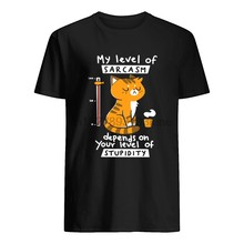 Gato meu nível de sarcasmo depende do seu nível de estupidez camisa