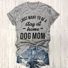 90s Women Fashion Tops Personal Female T Shirt I JUST WANT TO BE A Stay At Home DOG MOM T-shirt Casual Tees Trendy T-Shirt